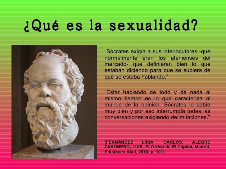 """¿Qué es la sexualidad? """" Sócrates exigía a sus interlocutores -que normalmente eran los atenienses del mercado- que defini..."""
