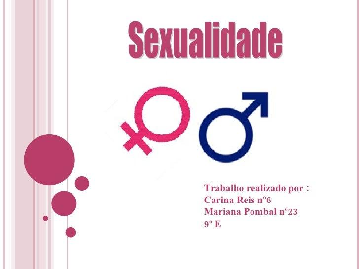 Trabalho realizado por : Carina Reis nº6 Mariana Pombal nº23 9º E