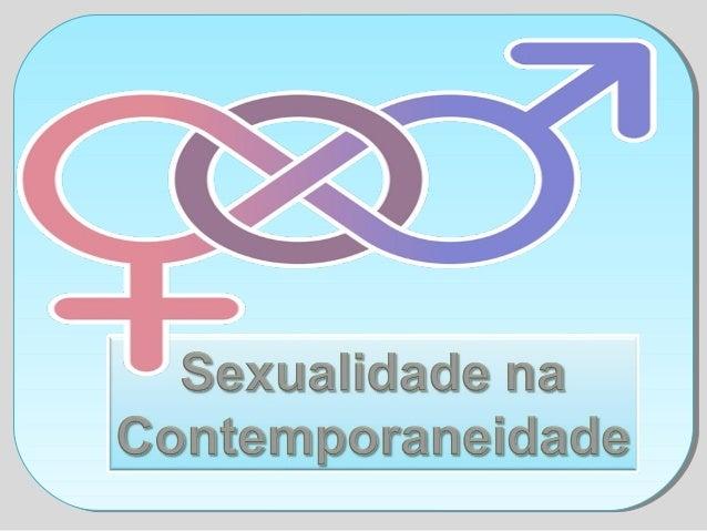 """Sexualidade - A sexualidade, no ser humano, possui um longo desenvolvimento e tem seu início desde o nascimento; - """"Sexual..."""
