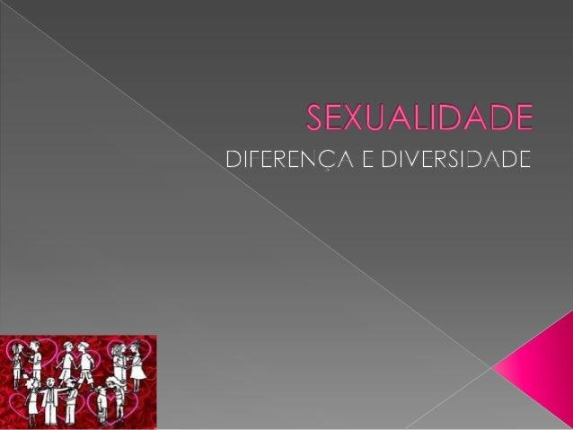    A sexualidade no Brasil e no mundo nem    sempre foi tão falada como nos dias de    hoje. Já houve um tempo em que as ...