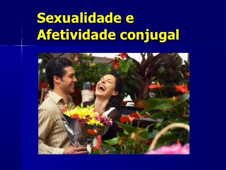 Sexualidade e Afetividade conjugal