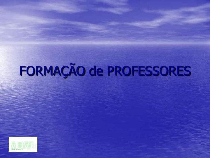 FORMAÇÃOde PROFESSORES<br />