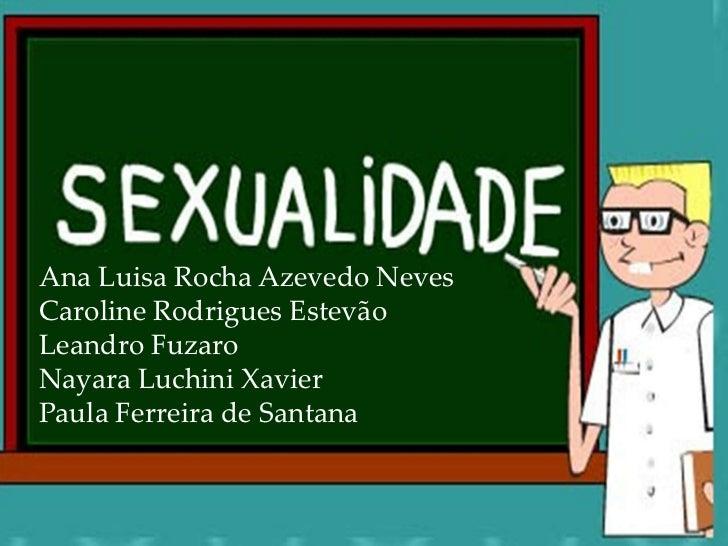 Ana Luisa Rocha Azevedo NevesCaroline Rodrigues EstevãoLeandro FuzaroNayara Luchini XavierPaula Ferreira de Santana