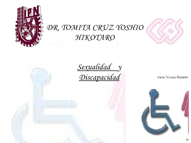 DR. TOMITA CRUZ YOSHIO HIKOTARO Sexualidad  y  Discapacidad