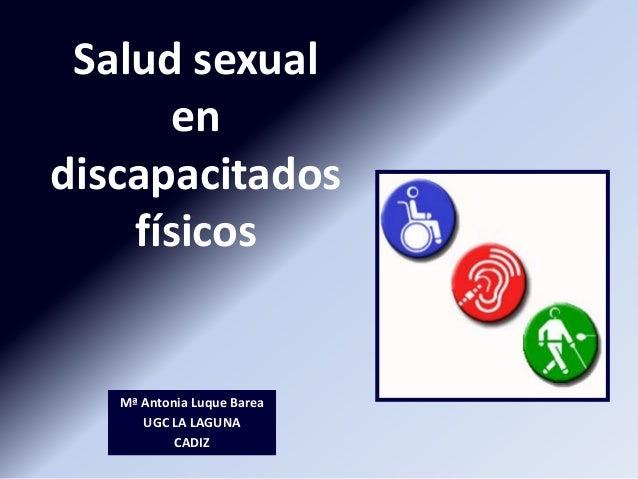 Salud sexual      endiscapacitados    físicos   Mª Antonia Luque Barea      UGC LA LAGUNA           CADIZ