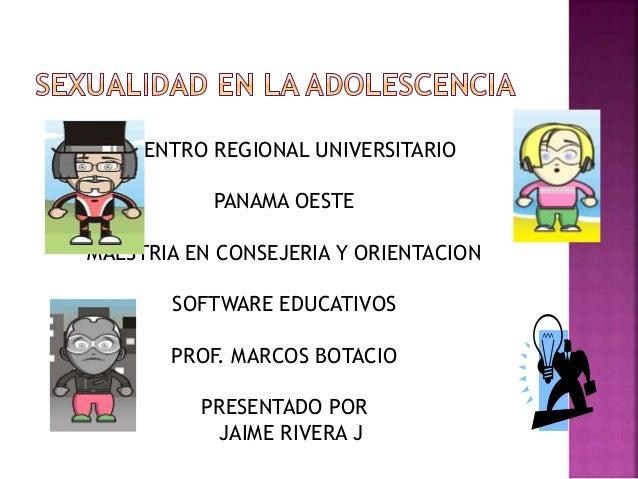 CENTRO REGIONAL UNIVERSITARIO PANAMA OESTE MAESTRIA EN CONSEJERIA Y ORIENTACION SOFTWARE EDUCATIVOS PROF. MARCOS BOTACIO...