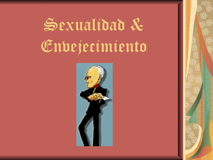 Sexualidad & Envejecimiento