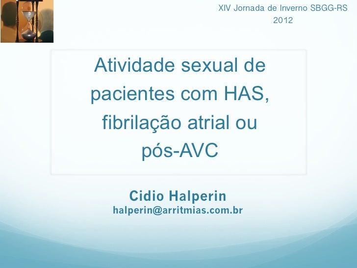 XIV Jornada de Inverno SBGG-RS!                                   2012!Atividade sexual depacientes com HAS, fibrilação at...