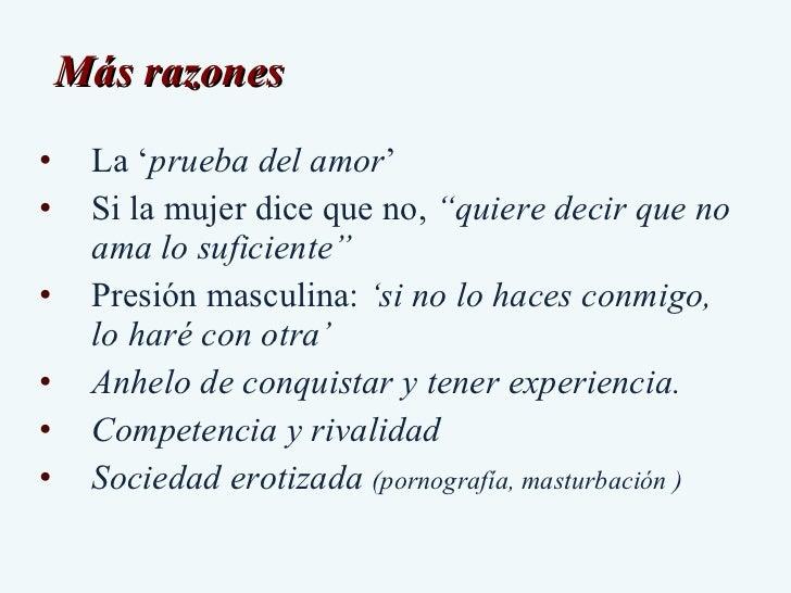 """Más razones  <ul><li>La ' prueba del amor '  </li></ul><ul><li>Si la mujer dice que no,  """"quiere decir que no ama lo sufic..."""