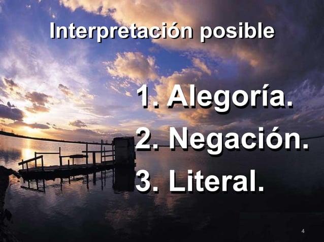 Interpretación posible  1.Alegoría.  2.Negación.  3.Literal.  4