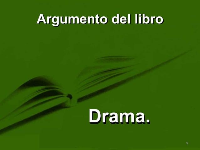 Argumento del libro  Drama.  5