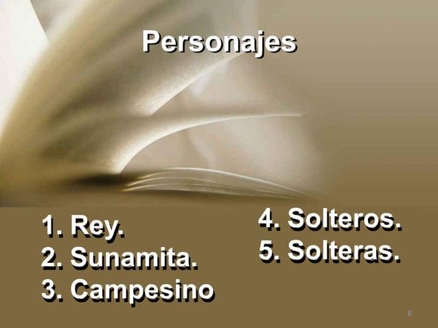 Personajes  1.Rey.  2.Sunamita.  3.Campesino  6  4.Solteros.  5.Solteras.
