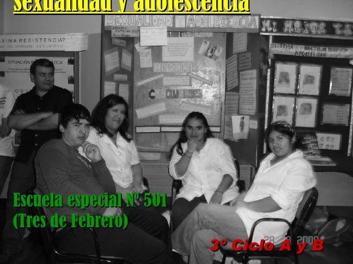 Sexualidad y adolescencia Escuela especial Nº 501 (Tres de Febrero) 3º Ciclo A y B