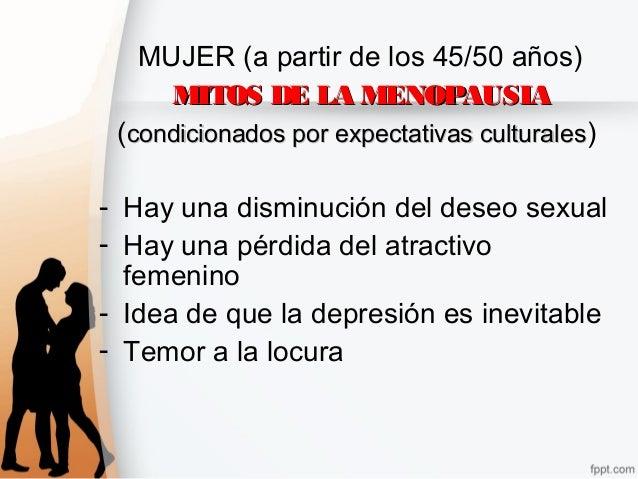 MUJER (a partir de los 45/50 años) MITOS DE LA MENOPAUSIAMITOS DE LA MENOPAUSIA (condicionados por expectativas culturales...