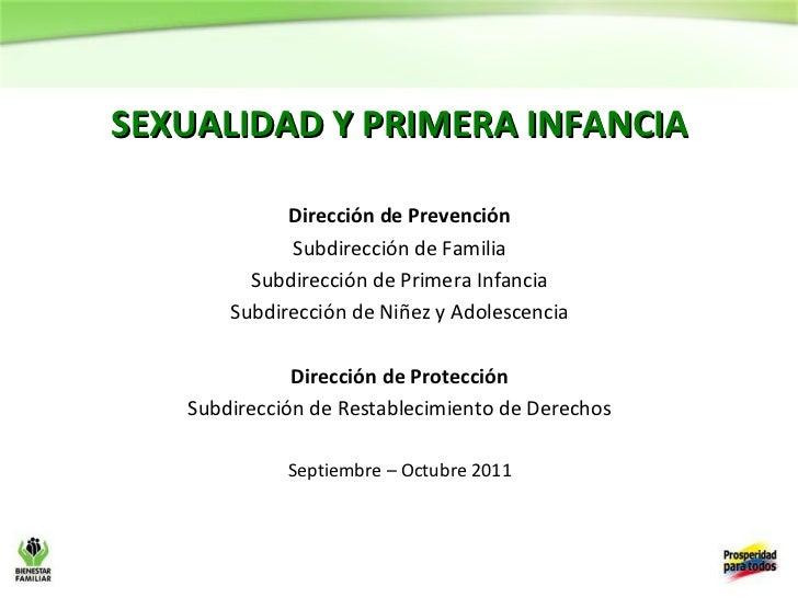 SEXUALIDAD Y PRIMERA INFANCIA             Dirección de Prevención             Subdirección de Familia         Subdirección...