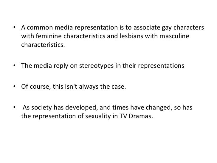 an analysis of representation of homosexuals in media After studying this section, you should be able to understand: mass media representations of gender theoretical perspectives on media representations of gender mass media representations of.