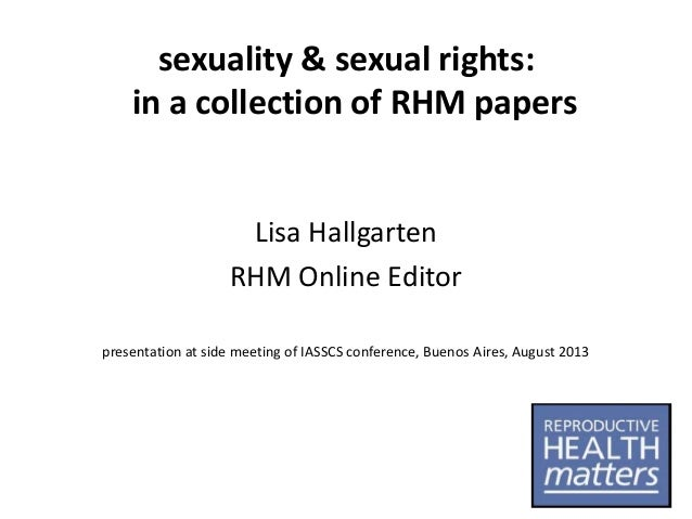 sexuality & sexual rights: in a collection of RHM papers  Lisa Hallgarten RHM Online Editor presentation at side meeting o...