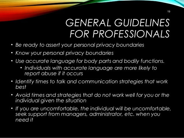 GENERAL GUIDELINES FOR PROFESSIONALS • Be ready to assert your personal privacy boundaries • Know your personal privacy bo...
