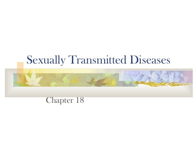 Sexually Transmitted Diseases   Chapter 18