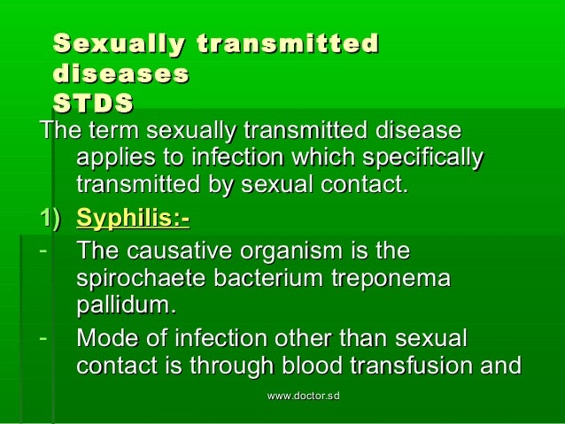Sexually transmittedSexually transmitted diseasesdiseases STDSSTDS The term sexually transmitted diseaseThe term sexually ...