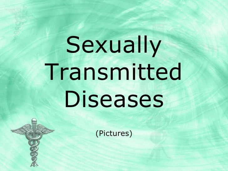 Sexually Transmitted Diseases<br />(Pictures)<br />
