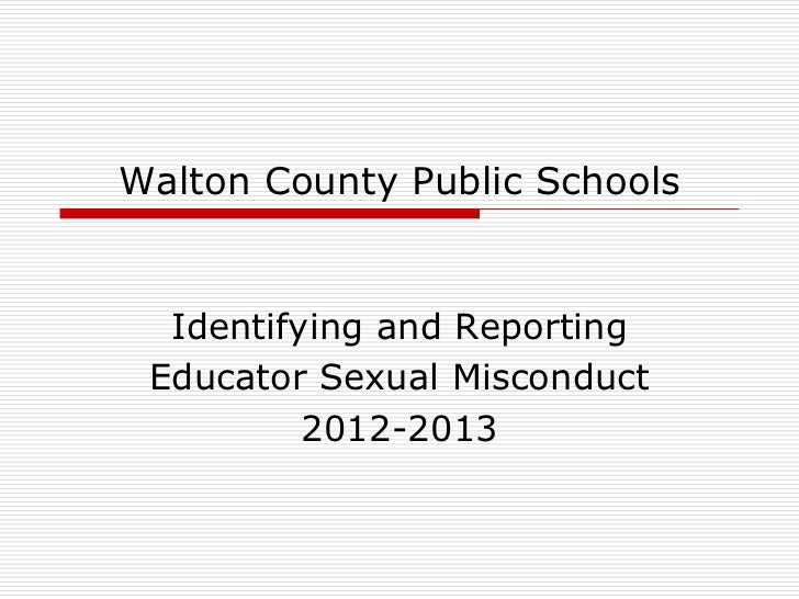 Walton County Public Schools  Identifying and Reporting Educator Sexual Misconduct          2012-2013