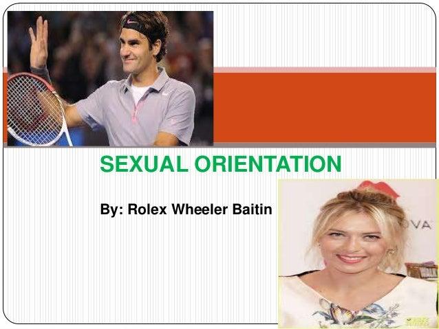 SEXUAL ORIENTATIONBy: Rolex Wheeler Baitin