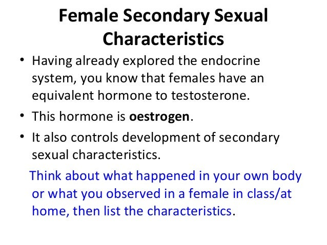 Physical development of secondary sexual characteristics