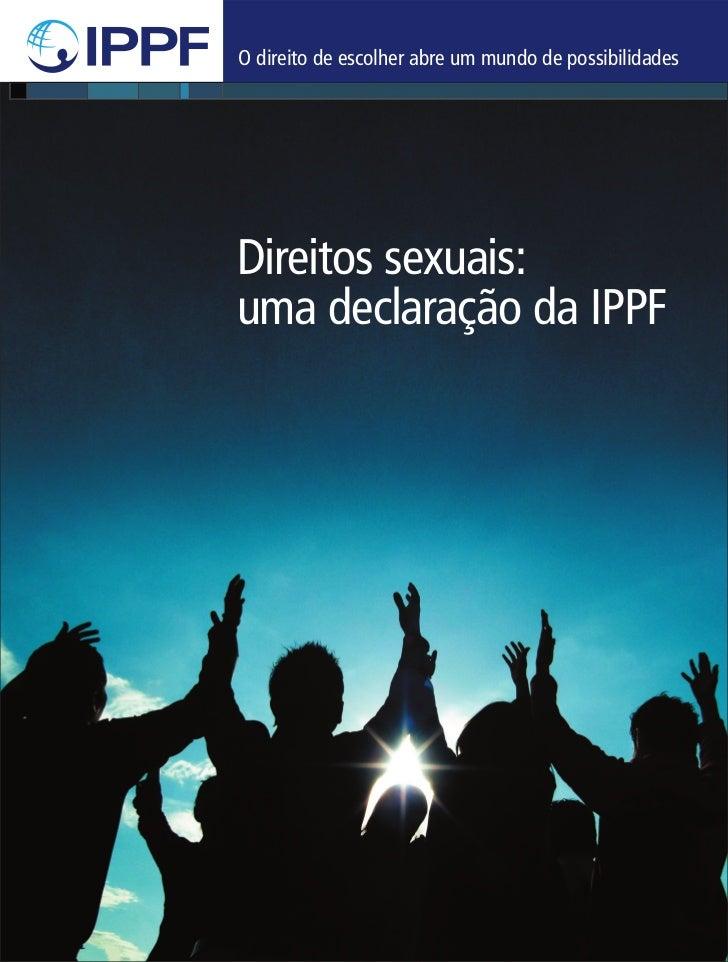 O direito de escolher abre um mundo de possibilidadesDireitos sexuais:uma declaração da IPPF