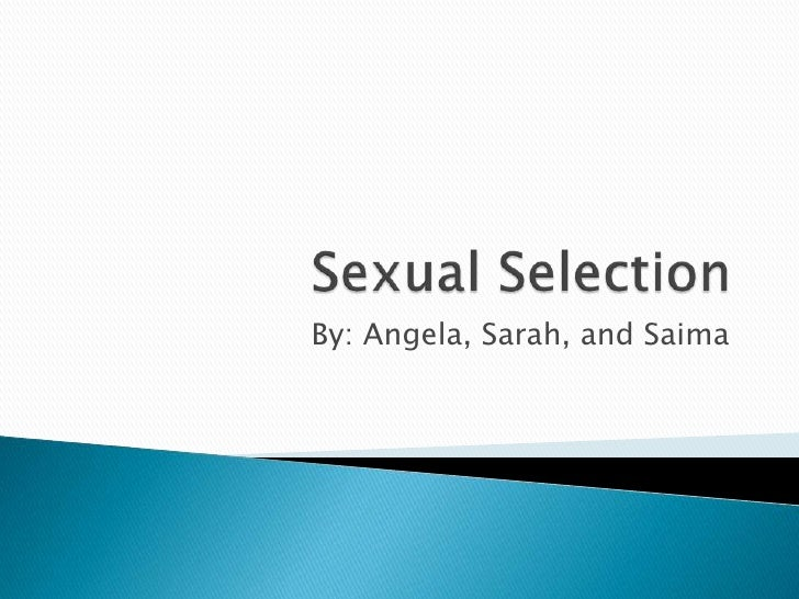 an overview of sexual selection View notes - sexual selection from mcb 170c1 at university of arizona sexual selection 171 overview of sexual selection describe sexual selection and explain how it differs from natural find study resources.
