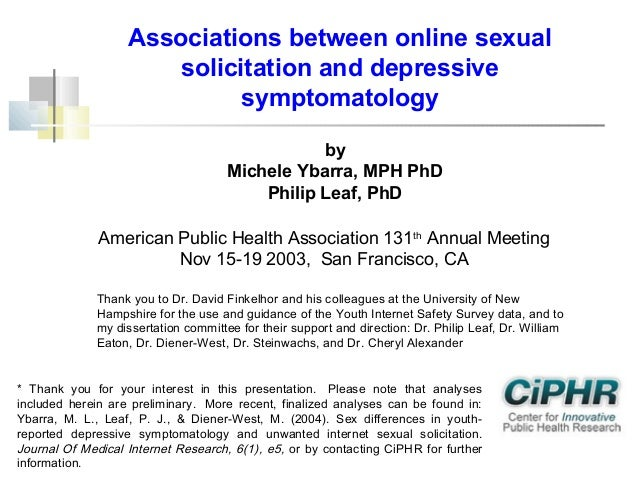 Associations between online sexual solicitation and depressive symptomatology by Michele Ybarra, MPH PhD Philip Leaf, PhD ...