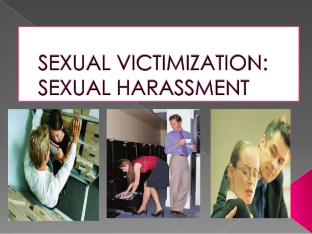  WHAT IS SEXUAL HARASSMENT?  What are the possible places where sexual harassment may take place?  What are the charact...