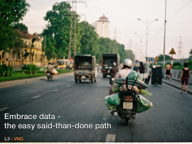 Embrace data - the easy said-than-done path L3 - VNG