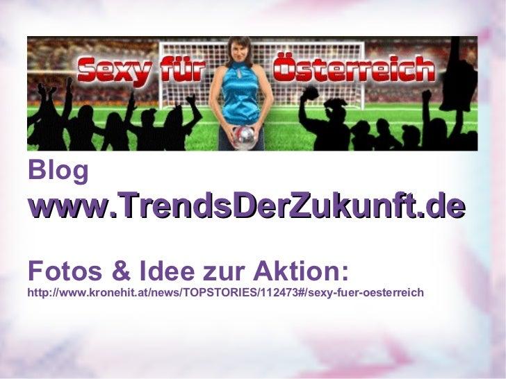Blog www.TrendsDerZukunft.de Fotos & Idee zur Aktion: http://www.kronehit.at/news/TOPSTORIES/112473#/sexy-fuer-oesterreich