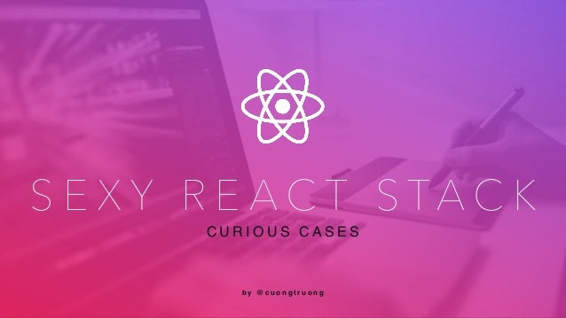 Sexy React Stack Slide 2