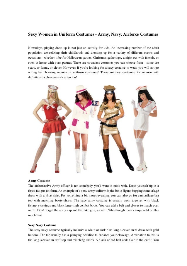Sexy Women in Uniform Costumes - Army, Navy, Airforce CostumesNowadays, playing dress up is not just an activity for kids....