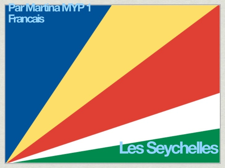 Par Martina MYP 1Francais                    Les Seychelles
