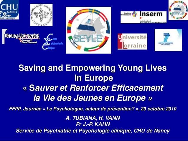 Saving and Empowering Young Lives In Europe « Sauver et Renforcer Efficacement la Vie des Jeunes en Europe » FFPP, Journée...