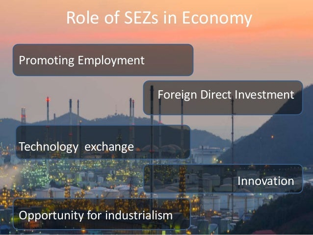 sezs india vs china Pointing out that india's numerous sezs have not taken off in the way they did in china due to issues such as size and location, the aayog had said large areas near the coast can be set aside.