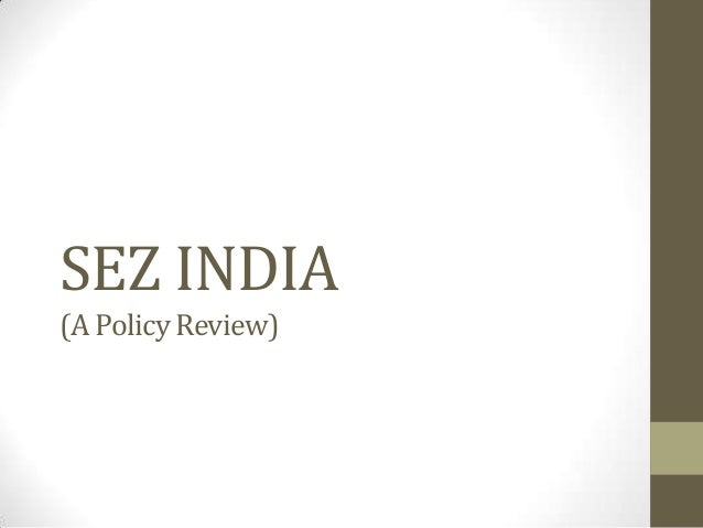 SEZ INDIA (A Policy Review)