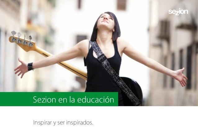 Sezion en la educación Inspirar y ser inspirados.
