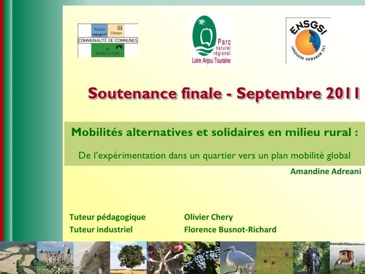 Soutenance finale - Septembre 2011Mobilités alternatives et solidaires en milieu rural :  De l'expérimentation dans un qua...