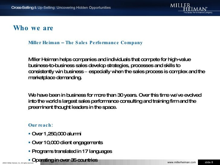 Who we are<br />Miller Heiman – The Sales Performance Company<br />Miller Heiman helps companies and individuals that comp...