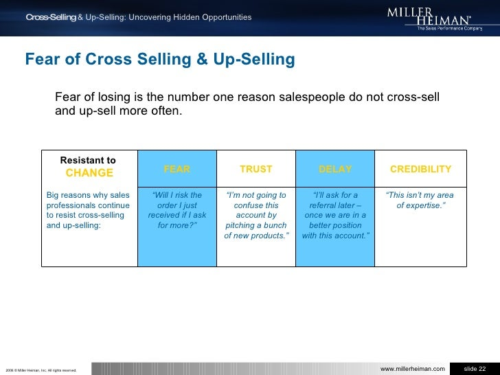 Fear of Cross Selling & Up-Selling<br />Fear of losing is the number one reason salespeople do not cross-sell and up-sell ...
