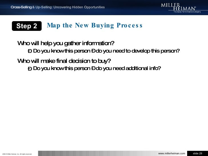 Step 2<br />Map the New Buying Process<br />Who will help you gather information?<br />Do you know this person – do you ne...