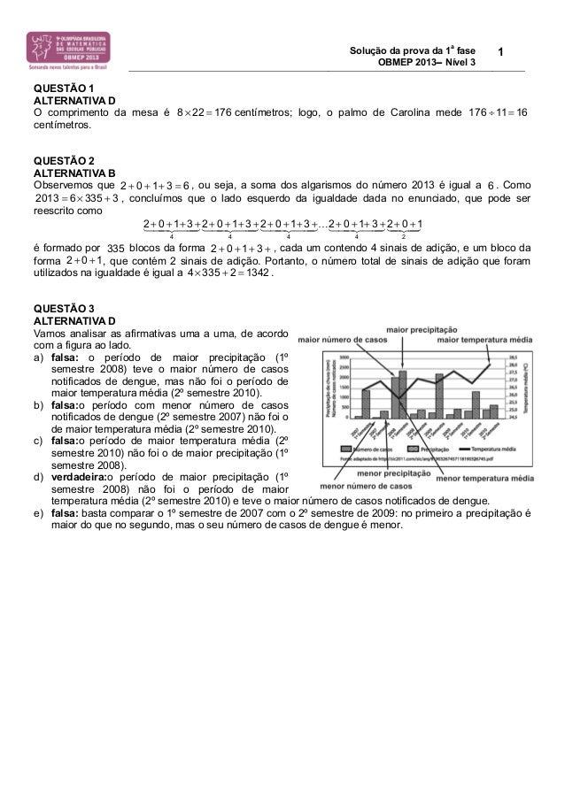 Solução da prova da 1a fase  OBMEP 2013− Nível 3  1  QUESTÃO 1  ALTERNATIVA D  O comprimento da mesa é centímetros; logo, ...