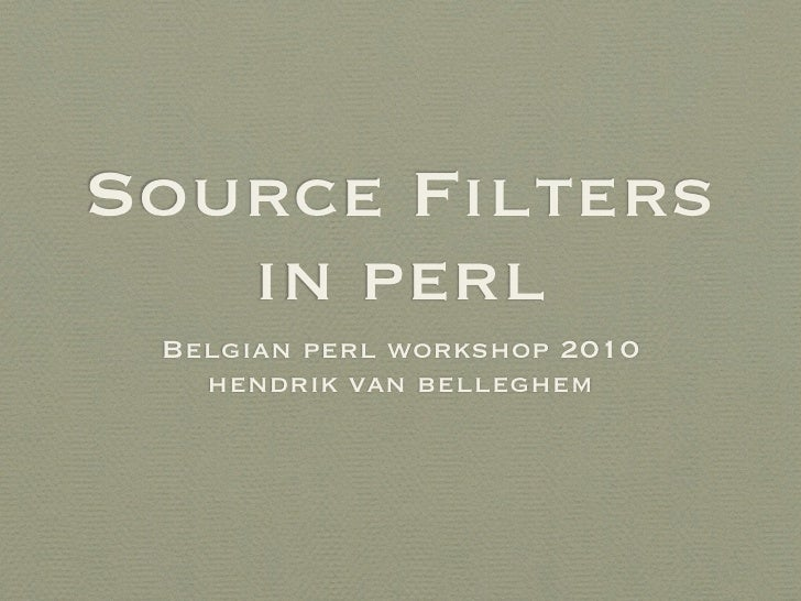 Source Filters in Perl 2010