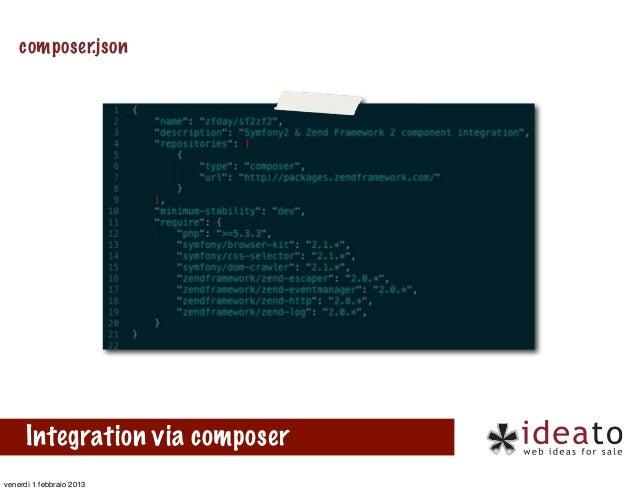 composer.json      Integration via composervenerdì 1 febbraio 2013