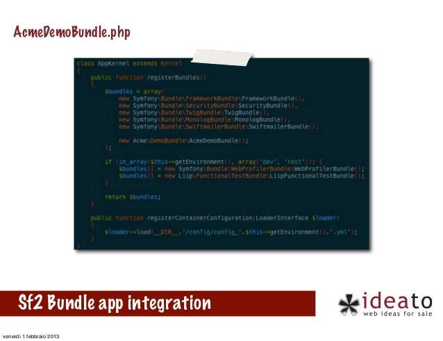 AcmeDemoBundle.php      Sf2 Bundle app integrationvenerdì 1 febbraio 2013