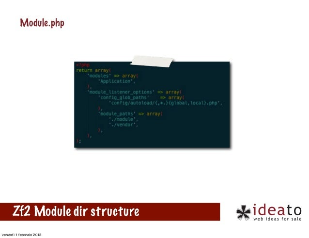 Module.php      Zf2 Module dir structurevenerdì 1 febbraio 2013